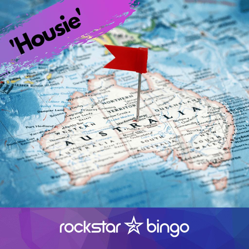 """Australian's shout """"Housie"""" instead of Bingo."""