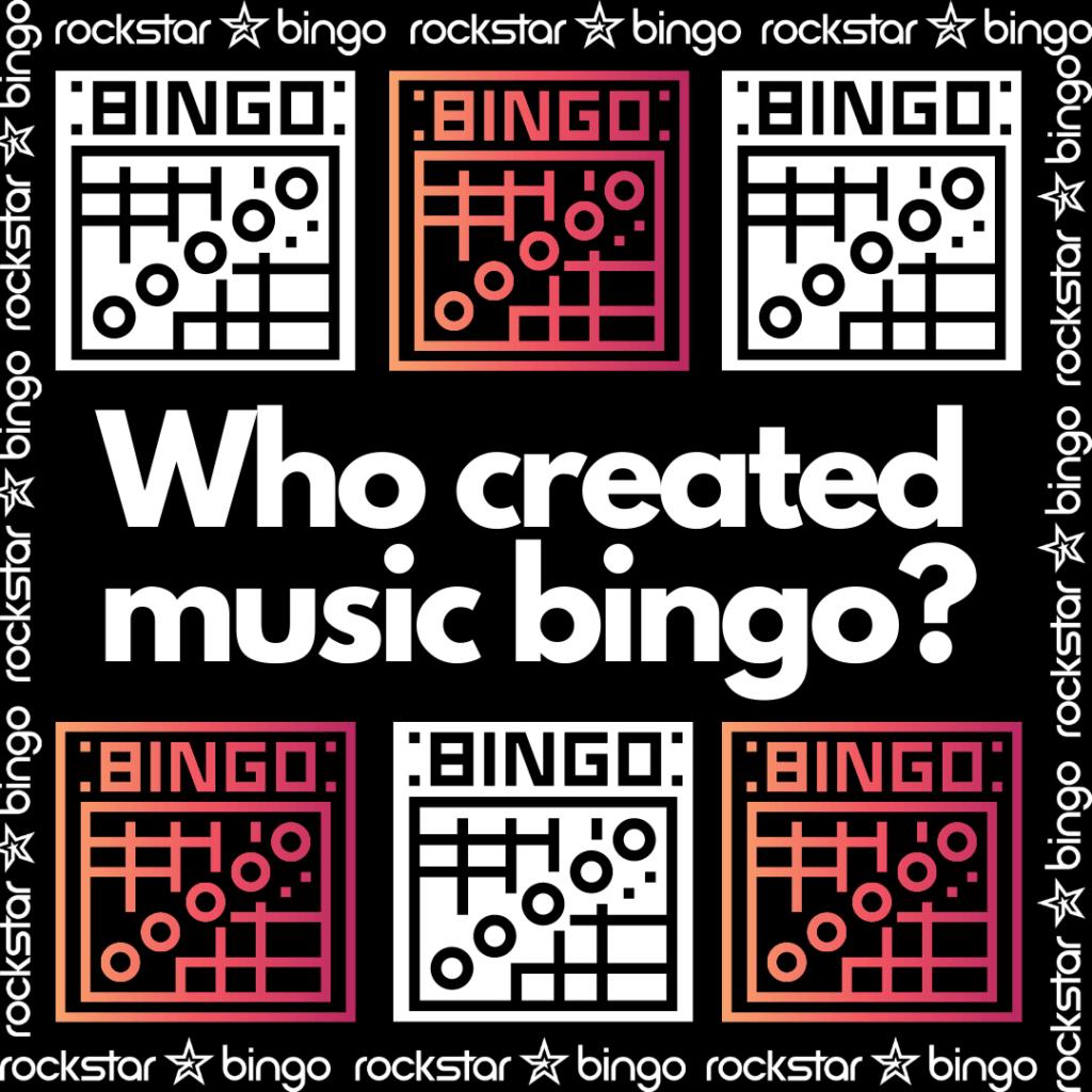 Who created music bingo? Where did music bingo begin?