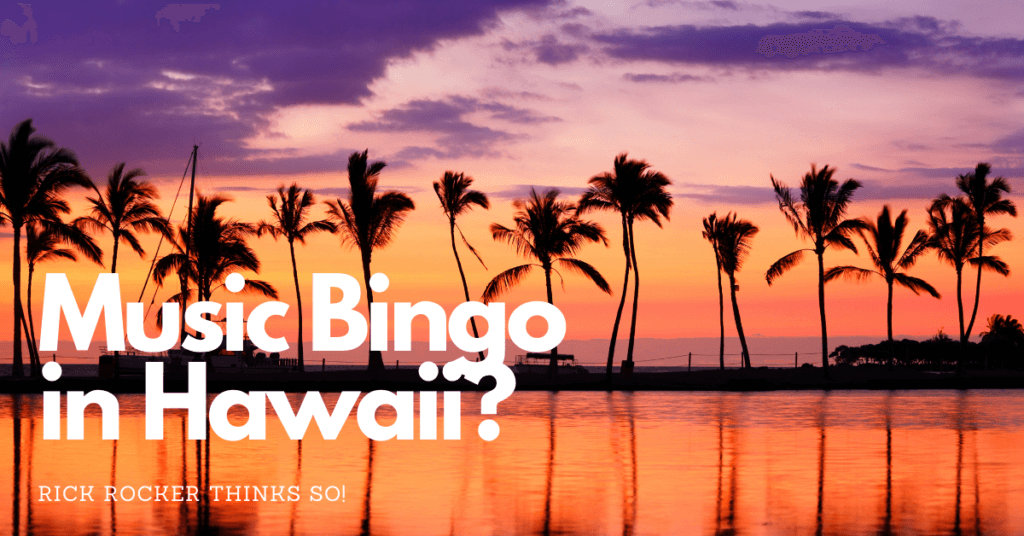 Richard Cole would love to host music bingo in Hawaii. What a great location for a music bingo game!